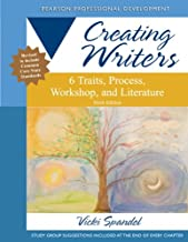 Creating Writers: 6 Traits, Process, Workshop, and Literature (Creating 6-Trait Revisers and Editors Series)