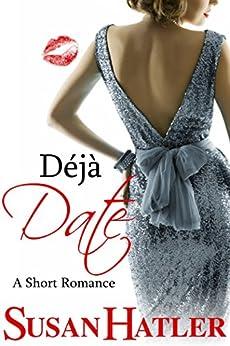 Déjà Date (Better Date than Never Series Book 9) by [Susan Hatler]