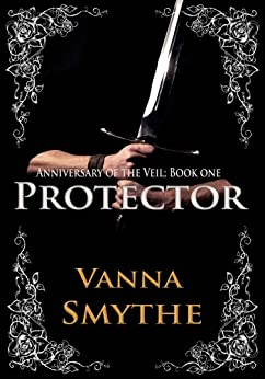 Protector (Anniversary of the Veil, Book 1) by [Vanna Smythe]