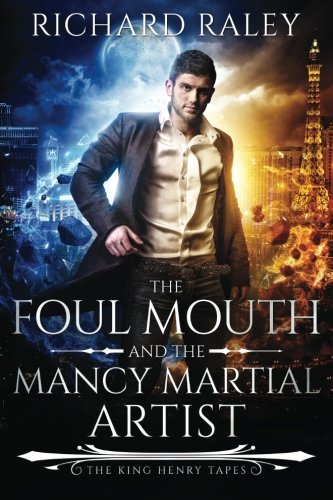 The Foul Mouth and the Mancy Martial Artist (The King Henry Tapes, Band 5)