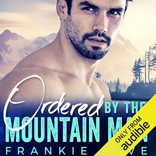 Couverture de Ordered by the Mountain Man