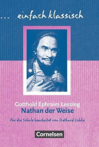 einfach klassisch: Nathan der Weise: Empfohlen für das 10. Schuljahr. Schülerheft (Einfach klassisch / Klassiker für ungeübte Leser/-innen)