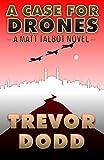A Case for Drones (Matt Talbot Book 1)
