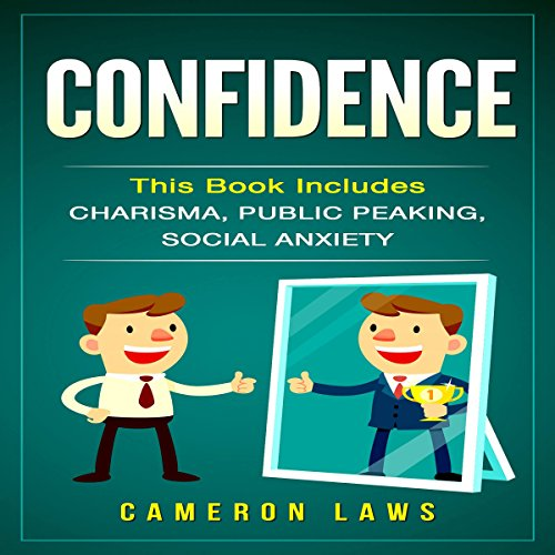 Confidence: Charisma, Public Speaking & Social Anxiety cover art