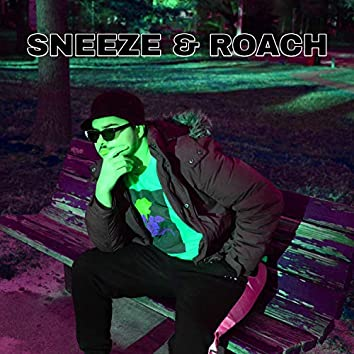 Sneeze and Roach
