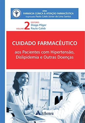 Pacientes com Hipertensão, Dislipidemia e outras Doenças - Cuidado Farmacêutico - Volume II (eBook) (Série Farmácia Clínica e Atenção Farmacêutica)