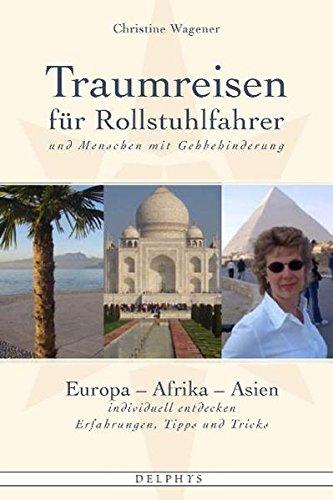 Traumreisen für Rollstuhlfahrer und Menschen mit Gehbehinderung: Europa-Afrika-Asien individuell entdecken