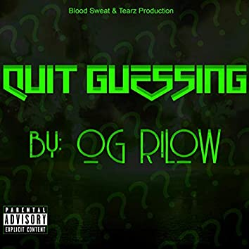 Quit Guessing