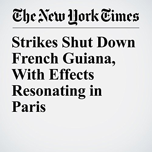 Strikes Shut Down French Guiana, With Effects Resonating in Paris copertina