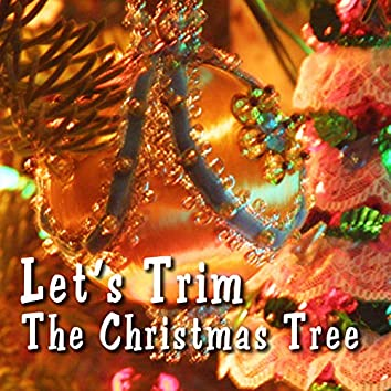 Let's Trim the Christmas Tree