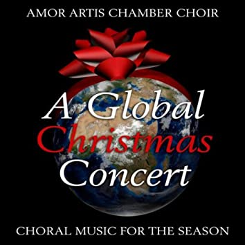 A Global Christmas Concert - Choral Music for the Season
