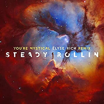 You're Mystical (Elyse Rich Remix)