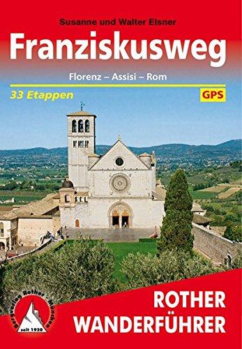 Franziskusweg: Florenz – Assisi – Rom. 33 Etappen. Mit GPS-Tracks (Rother Wanderführer)