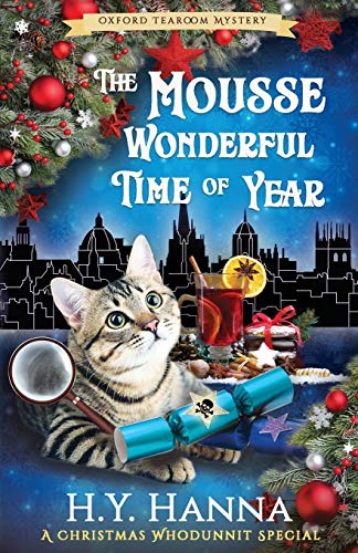 The Mousse Wonderful Time of Year (Oxford Tearoom Mysteries ~ Book 10): Christmas Whodunnit Special: The Oxford Tearoom Mysteries - Book 10