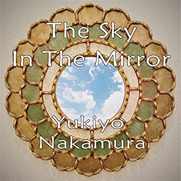 The Sky in the Mirror