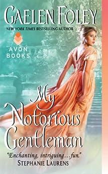 My Notorious Gentleman (Inferno Club Book 6) by [Gaelen Foley]