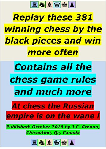 Replay these 381 winning chess by the black pieces and more often: Contains all the chess game rules and much more (English Edition)