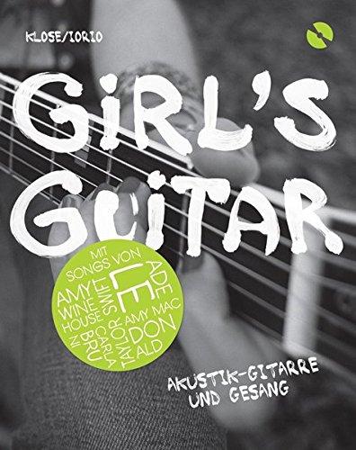 Girl\'s Guitar - Akustik-Gitarre und Gesang: Lehrmaterial, CD für Gitarre