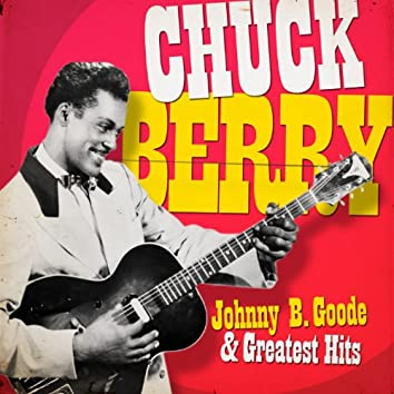 Chuck Berry - Johnny Be Good and Greatest Hits (Remastered)