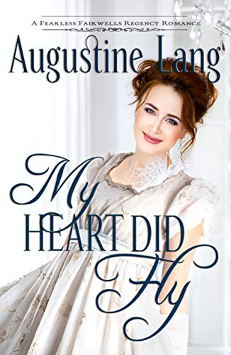 My Heart Did Fly: A Regency Romance (Fearless Fairwells Book 2) (English Edition)