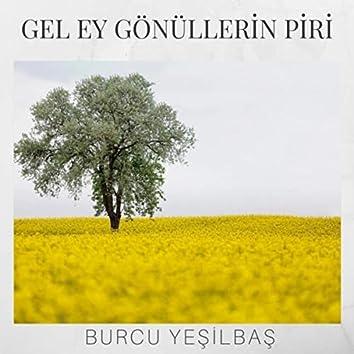 Gel Ey Gönüllerin Piri