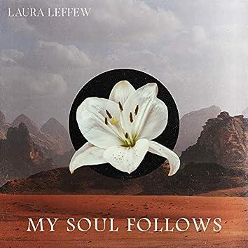 My Soul Follows
