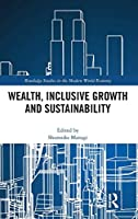 Wealth, Inclusive Growth and Sustainability (Routledge Studies in the Modern World Economy)