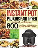 Instant Pot Pro Crisp Air Fryer Cookbook for Beginners