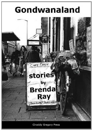 Gondwanaland: Stories by Brenda Ray