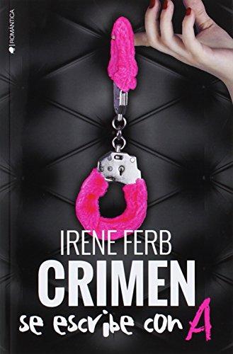 Crimen Se Escribe Con A (ROMANTICA)