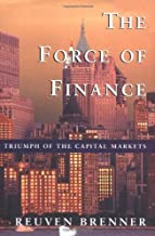 The Force of Finance: Triumph of the Capital Markets by Reuven Brenner (2002-04-15)