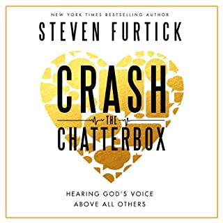 Crash the Chatterbox     Hearing God's Voice Above All Others              By:                                                                                                                                 Steven Furtick                               Narrated by:                                                                                                                                 Steven Furtick                      Length: 6 hrs and 32 mins     1,735 ratings     Overall 4.8