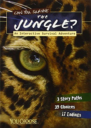 Can You Survive the Jungle?: An Interactive Survival Adventure (You Choose: You Choose: Survival)