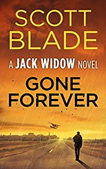 Gone Forever (Jack Widow Book 1) by [Scott Blade]