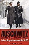 Auschwitz - Les nazis et la solution finale de Rees. Laurence (2005) Broché