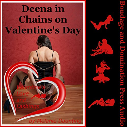 Deena in Chains on Valentine's Day (My Intense Bondage and Domination Experience) Titelbild