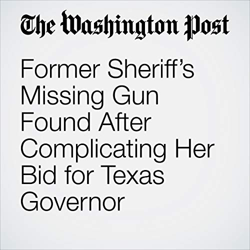 Former Sheriff's Missing Gun Found After Complicating Her Bid for Texas Governor copertina