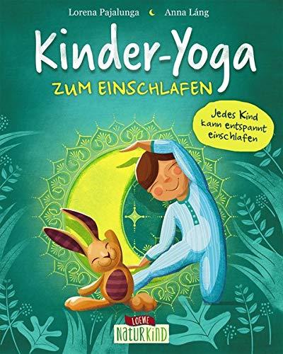 Kinder-Yoga zum Einschlafen: Yoga-Übungen für Kinder ab 3 Jahre (Naturkind - garantiert gut!)