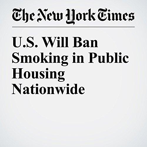 U.S. Will Ban Smoking in Public Housing Nationwide cover art