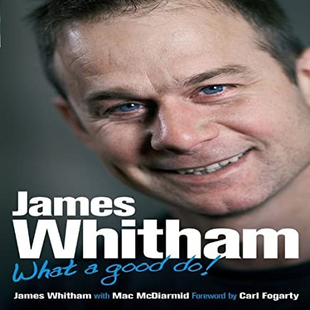 James Whitham: What a Good Do! by Mac McDiarmid (2010-02-15)