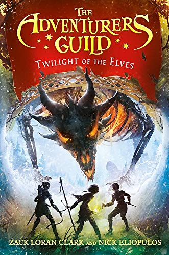 Compare Textbook Prices for The Adventurers Guild: Twilight of the Elves The Adventurers Guild, 2 Reprint Edition ISBN 9781368000338 by Clark, Zack Loran,Eliopulos, Nick