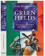 Green Fields: Gaelic Sport in Ireland