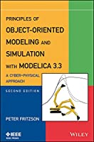 Principles of Object-Oriented Modeling and Simulation with Modelica 3.3: A Cyber-Physical Approach