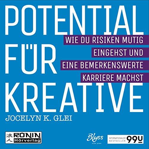 Potential für Kreative - Wie Du Risiken mutig eingehst und eine bemerkenswerte Karriere machst audiobook cover art