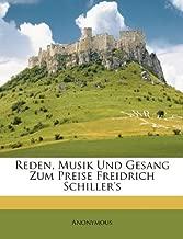 Reden, Musik Und Gesang Zum Preise Freidrich Schiller's