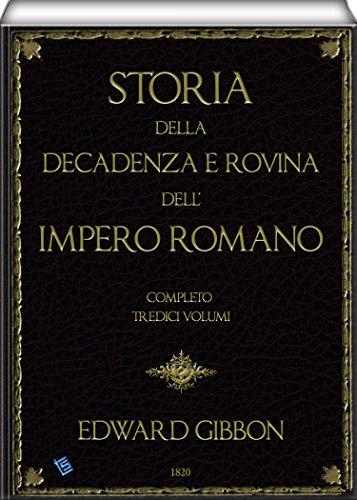 Storia della decadenza e rovina dell'impero romano (completo - volume 1 to 13 of 13)