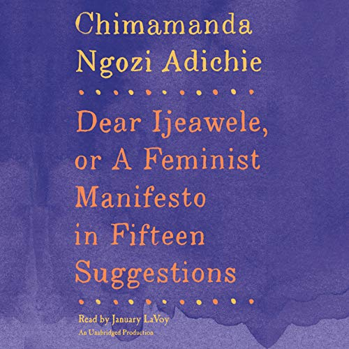 Dear Ijeawele, or A Feminist Manifesto in Fifteen Suggestions  By  cover art