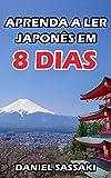 Aprenda a ler japonês em 10 dias: Domine a escrita do alfabeto hiragana e katakana em 10 passos simples (Portuguese Edition)