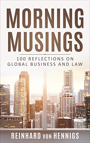 Morning Musings: 100 Reflections and Thoughts on Global Business and Law (English Edition)