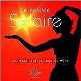 La Femme Solaire - Format Téléchargement Audio - 10,00 €